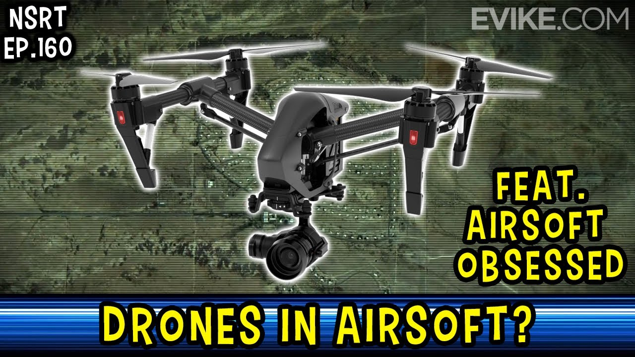 Drones in Airsoft? Feat. Airsoft Obsessed - NSRT Ep.160