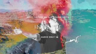 Jesus Culture - Infinite ft. Kim Walker-Smith (Audio)