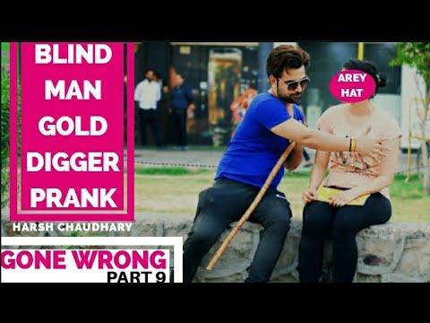 Gold Digger Prank India   Gone Wrong Prank (Blind)   Pranks In India   Pranks 2019   Harsh Chaudhary