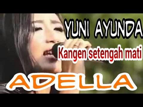 """OM ADELLA """"Kangen Setengah Mati"""" Dengan Yuni Ayunda"""