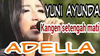 "Video OM ADELLA ""Kangen Setengah Mati"" dengan Yuni Ayunda download MP3, 3GP, MP4, WEBM, AVI, FLV Juni 2018"