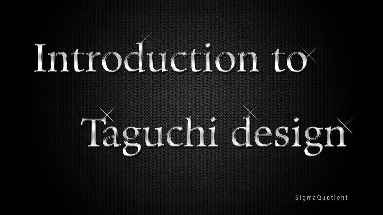 Taguchi Method Introduction Full Tutorial Best Viewed 720p Hd Youtube