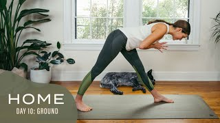 Home - Day 10 - Ground  |  30 Days of Yoga With Adriene