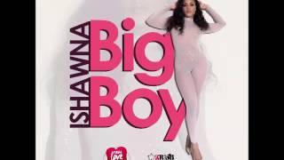 Ishawna - Big Boy - October 2016