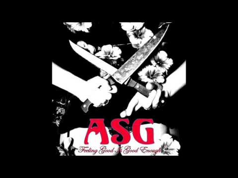 ASG - Feeling Good Is Good Enough (2005 - Full Album)