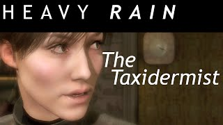 "Heavy Rain The Taxidermist (Full) No Commentary Gameplay ""Heavy Rain Walkthrough"""