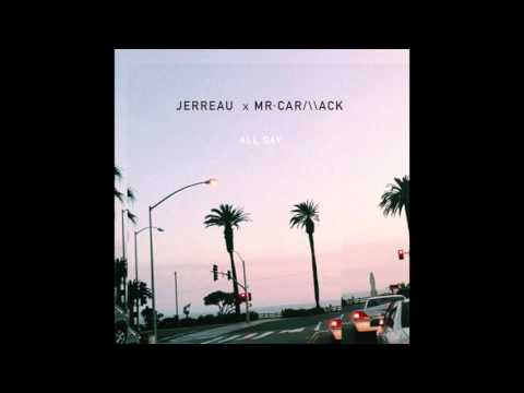 """Jerreau - """"All Day"""" OFFICIAL VERSION"""