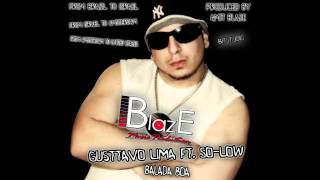 Gusttavo Lima ft. So-Low - Balada Boa (BlazE IL Remix)
