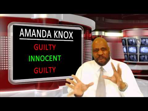Amanda Knox: The Guilty Verdict Doesn't Matter!