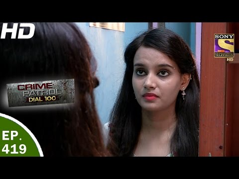 Thumbnail: Crime Patrol Dial 100 - क्राइम पेट्रोल-Ep 419 - Bhopal Double Murder, Madhya Pradesh -29th Mar,2017