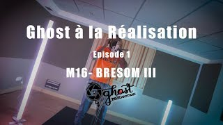 Ghost à la réalisation épisode 1 (making-of M16 BRESOM III)