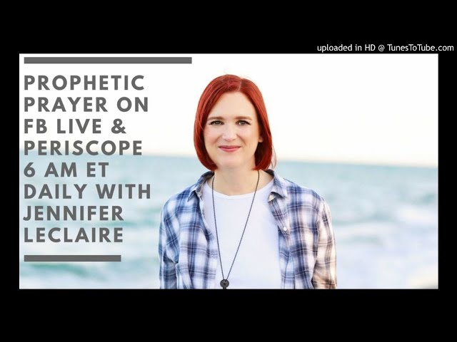 Prophetic Prayer: Dread is Dead and You're Dead to Dread | Jennifer LeClaire