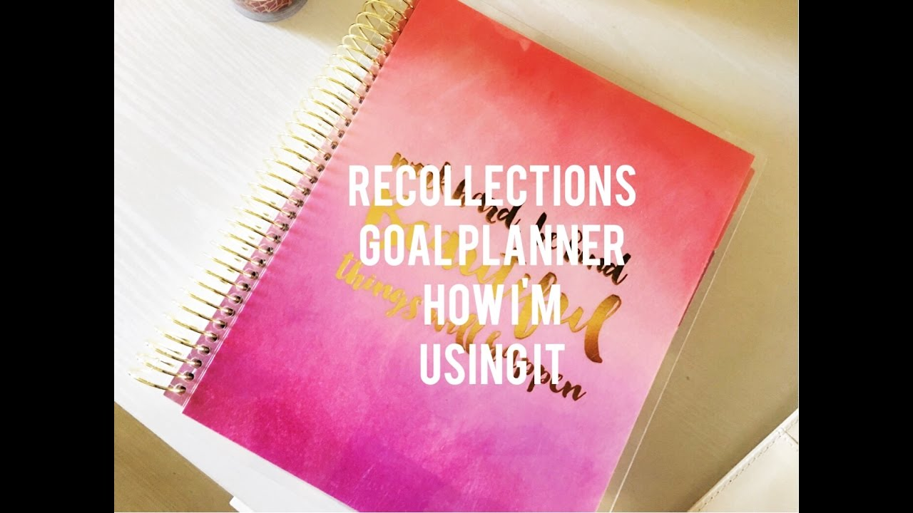 recollections goal planner how i use it planning with kristen