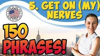 Get on (my) nerves - Действовать на нервы  🇺🇸 150 английских фраз для разговора | OK English