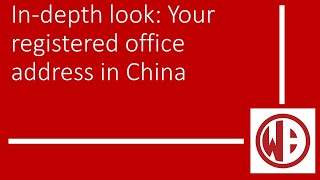 In depth look Your registered office address in China