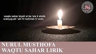 Download Mp3 Nurul Musthofa. -waqtu Sahar  Lirik