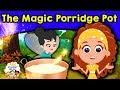 THE MAGIC PORRIDGE POT - English Fairy Tales | Bedtime Stories | English Cartoon For Kids