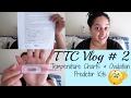 TTC VLOG #2| Body Temperature Charts & Ovulation Predictor Tests