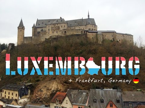 04 - Backpacking Luxembourg & Frankfurt, Germany