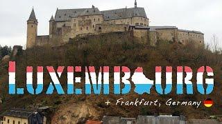 04 - Backpacking Luxembourg & Frankfurt, Germany