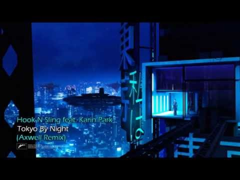 Hook N Sling feat. Karin Park - Tokyo By Night (Axwell Remix) Lyrics
