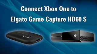 Elgato Game Capture HD60 S - How to Set Up Xbox One