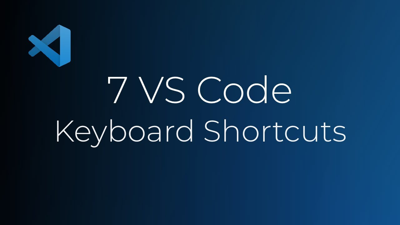 7 VS Code Keyboard Shortcuts To Help You Code Faster