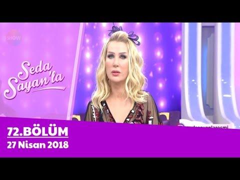 Seda Sayan'la 72. Bölüm   27 Nisan 2018