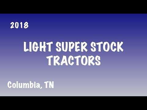NTPA 2018: Light Super Stock Tractors | Columbia, TN | Let's Go Pulling