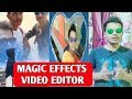 Magic Effects Video Editor 2019