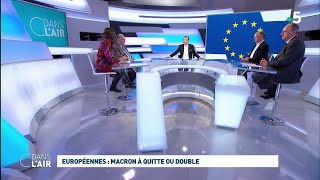 Européennes : Macron à quitte ou double #cdanslair 10.05.2019