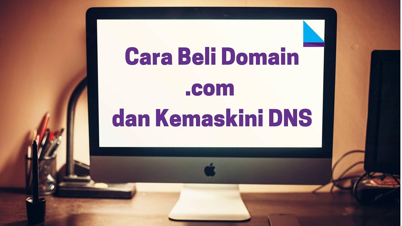 Cara Beli Domain .com Dan Kemaskini DNS - YouTube