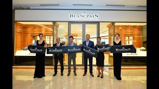 Blancpain opens the doors of its first Malaysian boutique