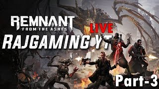 Remnant from the ashes Gameplay Tamil 🔴Live Streaming | RajGaming Yt | RG
