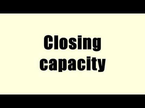 Closing capacity