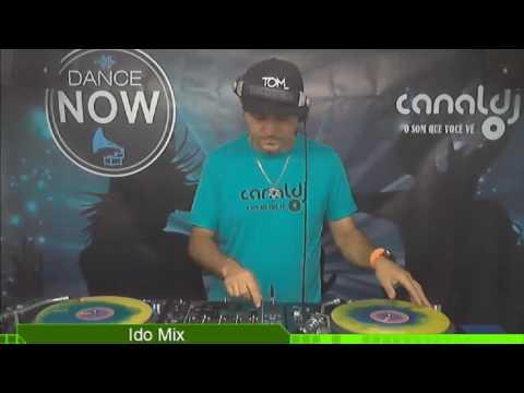 DJ Ido Mix - Programa Dance Now - 01.07.2017