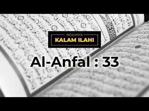 Indahnya Kalam Ilahi Ep. 5 : Al- Anfal Ayat 33