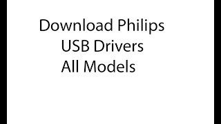 Download Philips USB Drivers For All Models