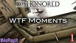 DISHONORED - WTF Moments (INSANE Body Launch + Flying Torso Glitches) Ep. 1
