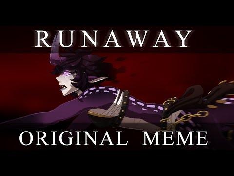Runaway (ORIGINAL MEME)