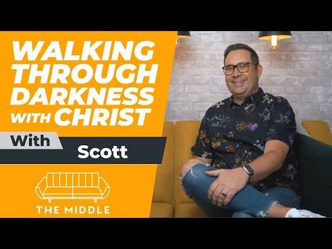 Walking Through Darkness and Depression With Christ | Scott Sorensen | The Middle