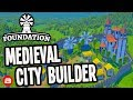 Foundation: ▶Starting First City◀ Medieval City Building Game #1 (Alpha)
