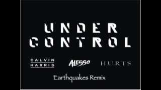 Calvin Harris & Alesso ft Hurts - Under Control (Earthquakes Remix)