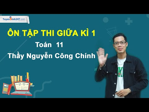 Ôn tập giữa HK1 – Môn Toán lớp 11 – Thầy giáo: Nguyễn Công Chính