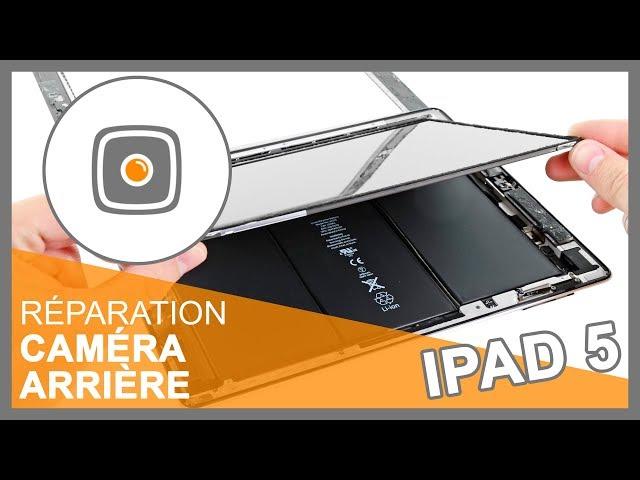 Réparation Caméra arrière iPad 5