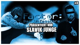 #3 X Factor: Das Unfassbare mit Slavik Junge 4K