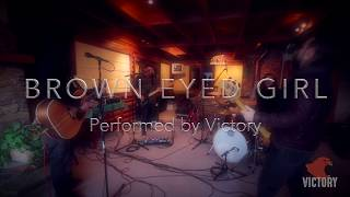 Brown Eyed Girl / Van Morrison - Rock Cover by Victory