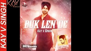 Download Hindi Video Songs - Buk Len De - Kay V Singh Ft. Epic Bhangra (2015)