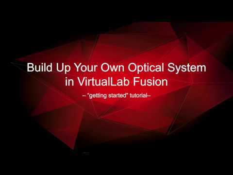 Build Up Your Own Optical System in VirtualLab Fusion