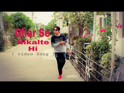 Ghar Se Nikalte Hi / Video Song / By Er.Navaid Ansari